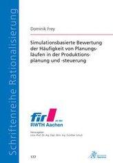 Simulationsbasierte Bewertung der Häufigkeit von Planungsläufen in der Produktionsplanung und -steuerung