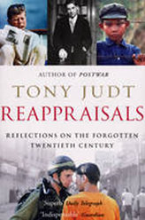 Reappraisals : Reflections on the Forgotten Twentieth Century