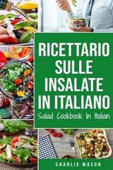 Ricettario sulle Insalate In italiano/ Salad Cookbook In Italian