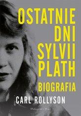 Ostatnie dni Sylvii Plath Biografia