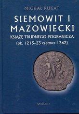 Siemowit I Mazowiecki. Książę trudnego...