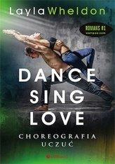 Dance sing love Choreografia uczuć