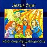 Jezus żyje! Kolorowanka Wielkanocna