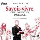 Savoir-vivre, czyli jak ułatwić sobie... audiobook