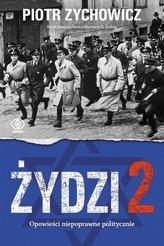 Żydzi 2. Opowieści niepoprawne politycznie cz.4