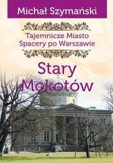 Tajemnicze Miasto T.8 Stary Mokotów