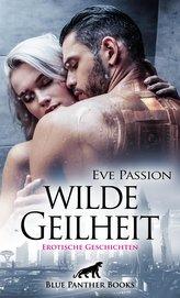 Wilde Geilheit | Erotische Geschichten