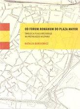 Od Forum Romanum do Plaza Mayor. Ewolucja placu..