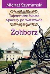 Tajemnicze Miasto T.6 Żoliborz