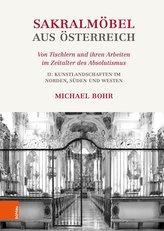 Sakralmöbel aus Österreich. Von Tischlern und ihren Arbeiten im Zeitalter des Absolutismus