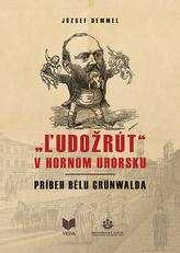 ĽUDOŽRÚT v Hornom Uhorsku