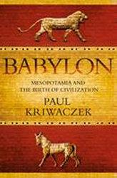 Babylon : Mesopotamia and the Birth of Civilization