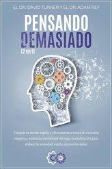 PENSANDO DEMASIADO -2 en 1: Despeja tu mente rápida y eficazmente a través de curación empática, estimulación del nervio vago, l