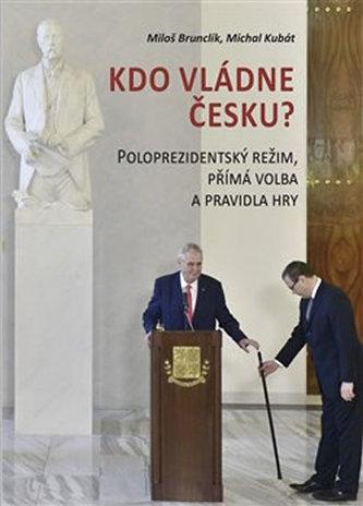 Kdo vládne Česku?
