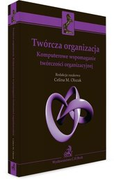Twórcza organizacja: Komputerowe wspomaganie...