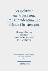 Perspektiven zur Präexistenz im Frühjudentum und frühen Christentum
