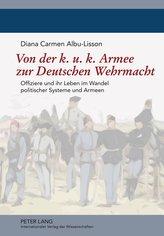 Von der k. u. k. Armee zur Deutschen Wehrmacht