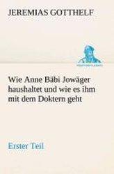 Wie Anne Bäbi Jowäger haushaltet und wie es ihm mit dem Doktern geht