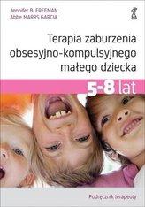 Terapia zaburzenia.. 5-8 lat. Podręcznik terapeuty