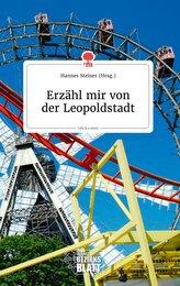Erzähl mir von der Leopoldstadt. Life is a Story - story.one