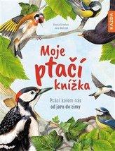 Moje ptačí knížka - Ptáci kolem nás od jara do zimy