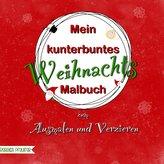 Mein kunterbuntes Weihnachts-Malbuch