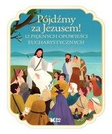 Pójdźmy za Jezusem! 12 pięknych opowieści..