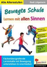 Bewegte Schule - Lernen mit allen Sinnen