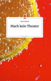 Mach kein Theater. Life is a Story - story.one