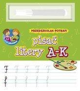 Przedszkolak potrafi pisać litery A-K