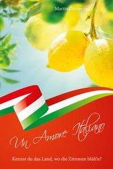 Un Amore Italiano - Kennst du das Land, wo die Zitronen blüh\'n?