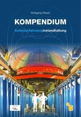 Kompendium Schienenfahrzeuginstandhaltung