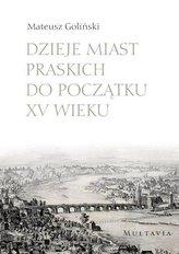 Dzieje miast praskich do początku XV wieku