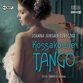 Kossakowie. Tango audiobook