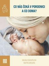 Co nás čeká v porodnici a co doma?