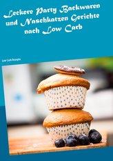 Leckere Party Backwaren und Naschkatzen Gerichte nach Low Carb