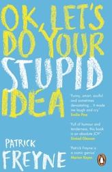 OK, Let\'s Do Your Stupid Idea