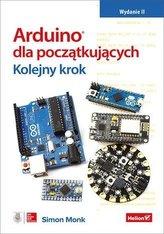 Arduino dla początkujących. Kolejny krok. wyd.2