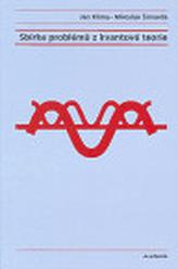 Sbírka problémů z kvantové teorie