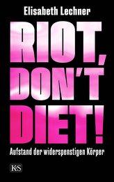 Riot, don\'t diet!