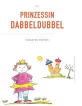 Die Prinzessin Dabbeldubbel