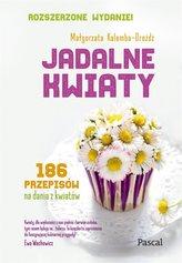 Jadalne kwiaty (wydanie rozszerzone)