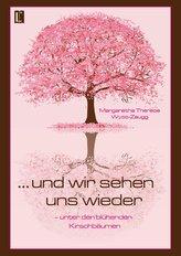 ... und wir sehen uns wieder - unter den blühenden Kirschbäumen