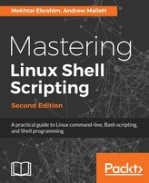 Mastering Linux Shell Scripting - Second Edition