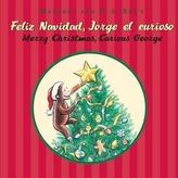 Feliz Navidad, Jorge El Curioso/Merry Christmas, Curious George (Bilingual Edition)