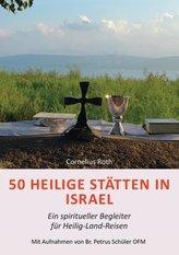 50 Heilige Stätten in Israel - Ein spiritueller Begleiter für Heilig-Land-Reisen