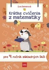 Krátke cvičenia z matematiky pre 4. ročník ZŠ
