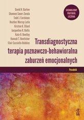 Transdiagnostyczna terapia poznawczo... Poradnik