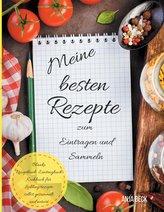 Meine besten Rezepte zum Eintragen und Sammeln Blanko Rezeptbuch Eintragbuch Kochbuch für Lieblingsrezepte selbst gesammelt und
