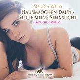 Hausmädchen Daisy - Stille meine Sehnsucht | Erotische Geschichte Audio CD